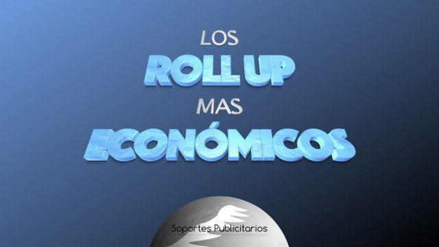 Los Roll Up mas económicos